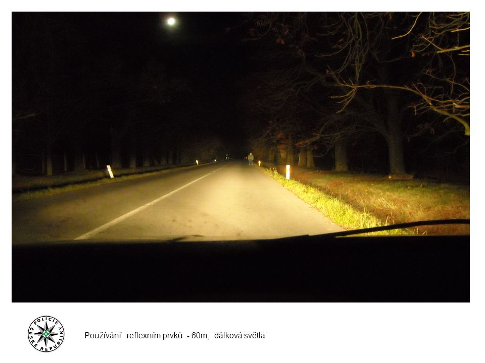Používání reflexním prvků - 60m, dálková světla