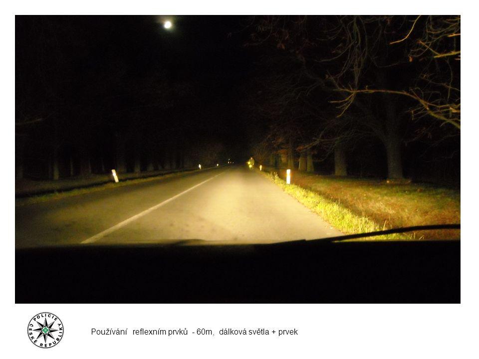 Používání reflexním prvků - 60m, dálková světla + prvek