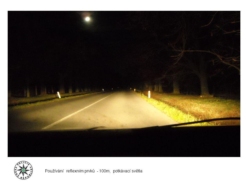 Používání reflexním prvků - 100m, potkávací světla + prvek