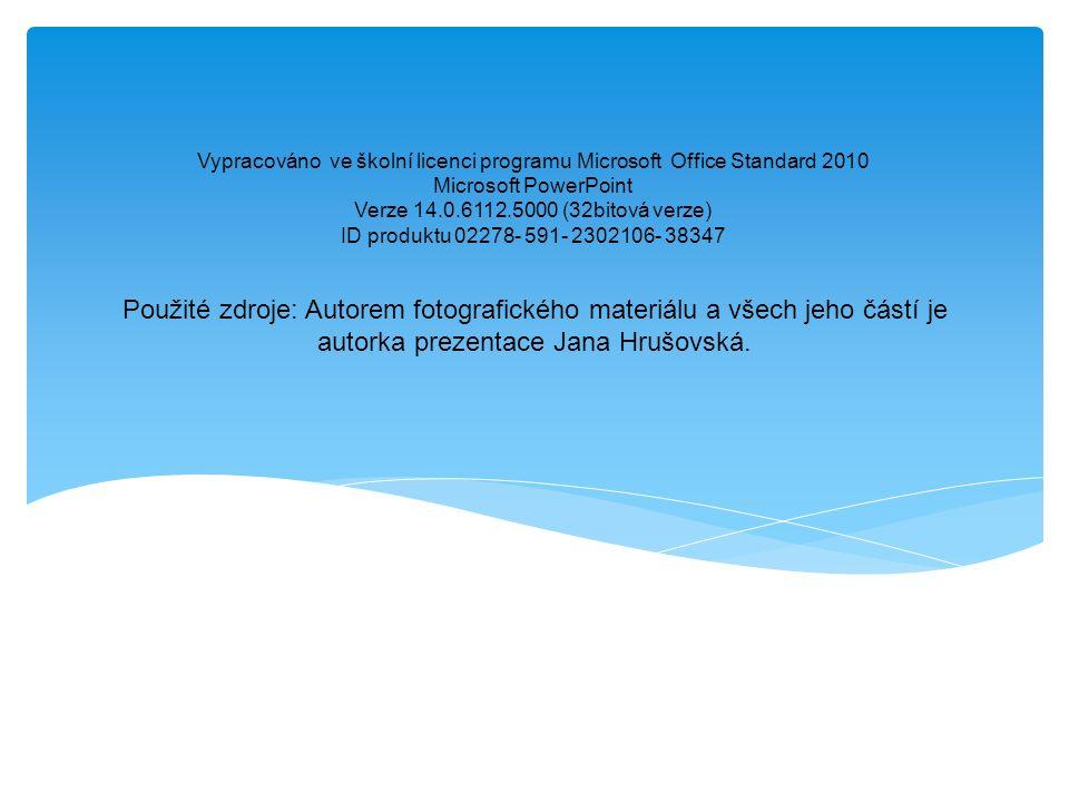 Vypracováno ve školní licenci programu Microsoft Office Standard 2010 Microsoft PowerPoint Verze 14.0.6112.5000 (32bitová verze) ID produktu 02278- 59