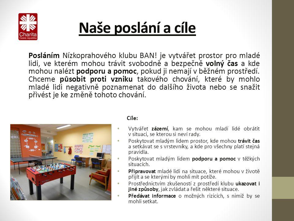 Naše poslání a cíle Posláním Nízkoprahového klubu BAN.