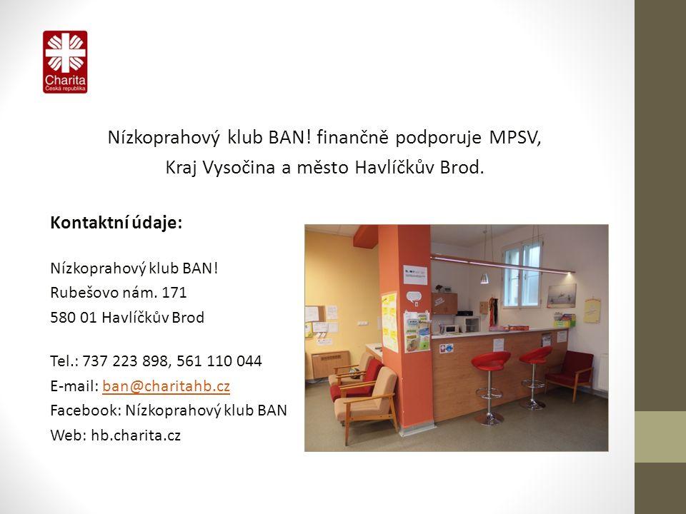 Nízkoprahový klub BAN. finančně podporuje MPSV, Kraj Vysočina a město Havlíčkův Brod.