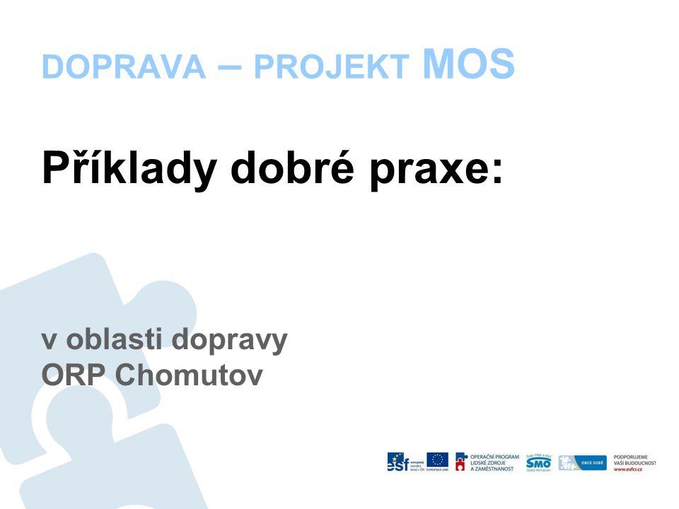 DOPRAVA – PROJEKT MOS Příklady dobré praxe: v oblasti dopravy ORP Chomutov