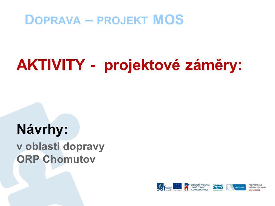 D OPRAVA – PROJEKT MOS AKTIVITY - projektové záměry: Návrhy: v oblasti dopravy ORP Chomutov