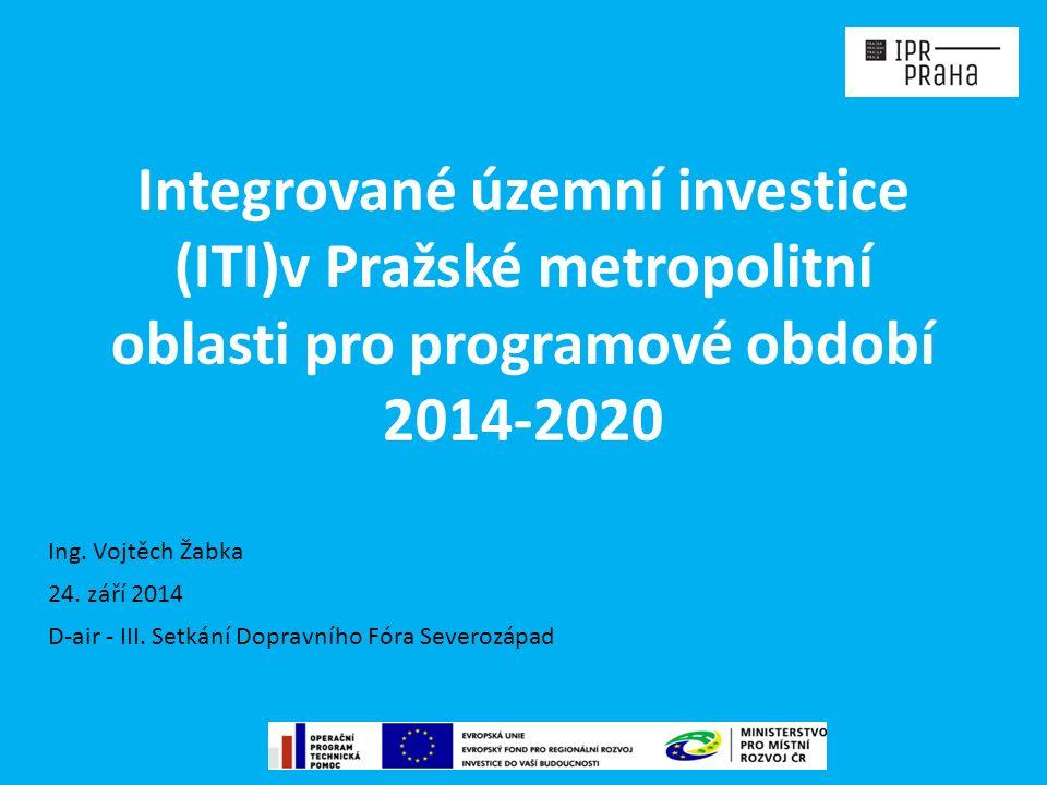 Integrované územní investice (ITI)v Pražské metropolitní oblasti pro programové období 2014-2020 24.