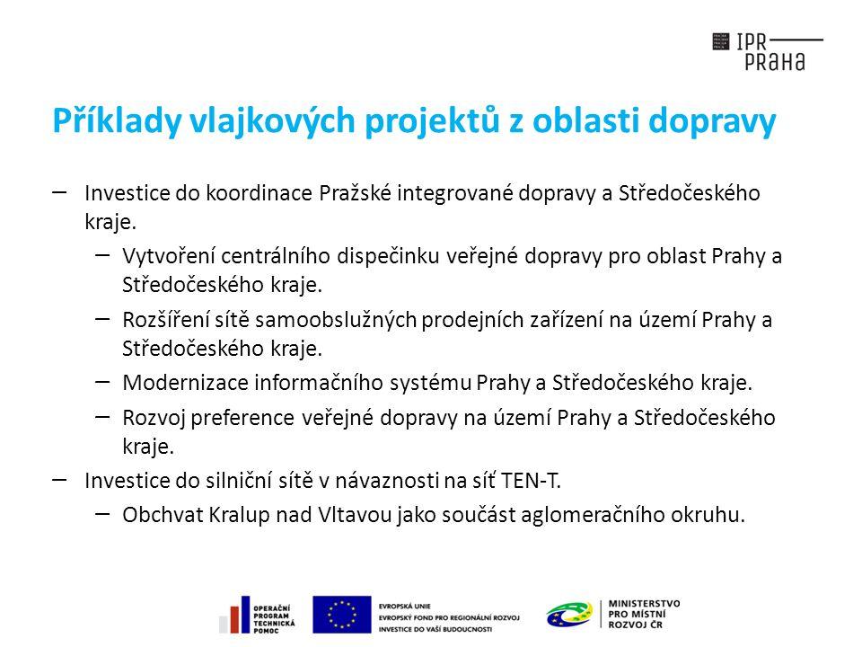 Příklady vlajkových projektů z oblasti dopravy —Investice do koordinace Pražské integrované dopravy a Středočeského kraje.