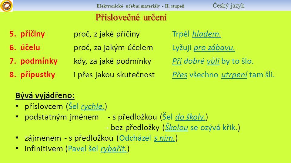 Elektronické učební materiály - II.stupeň Český jazyk Příslovečné určení 5.