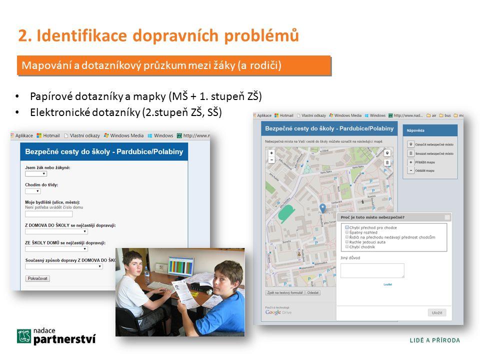 2. Identifikace dopravních problémů Papírové dotazníky a mapky (MŠ + 1.