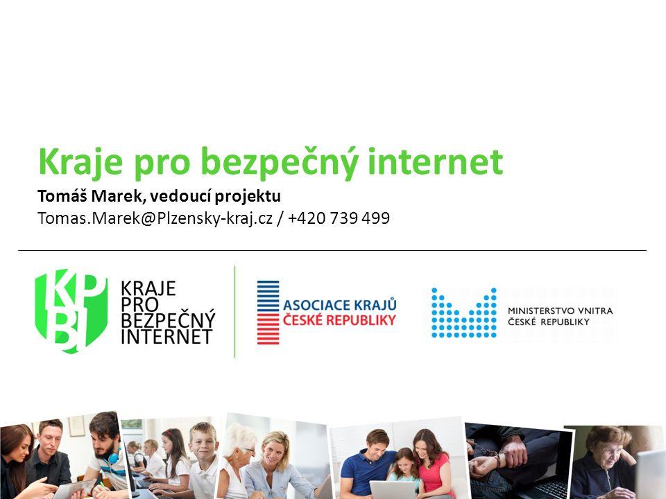Kraje pro bezpečný internet Tomáš Marek, vedoucí projektu Tomas.Marek@Plzensky-kraj.cz / +420 739 499