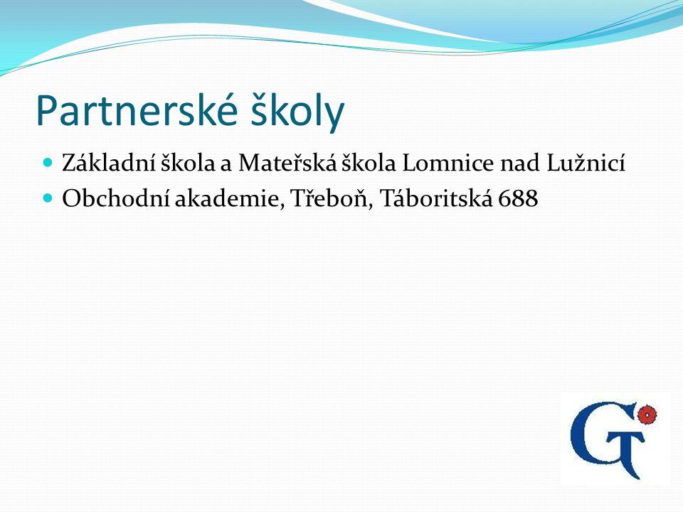 Partnerské školy Základní škola a Mateřská škola Lomnice nad Lužnicí Obchodní akademie, Třeboň, Táboritská 688