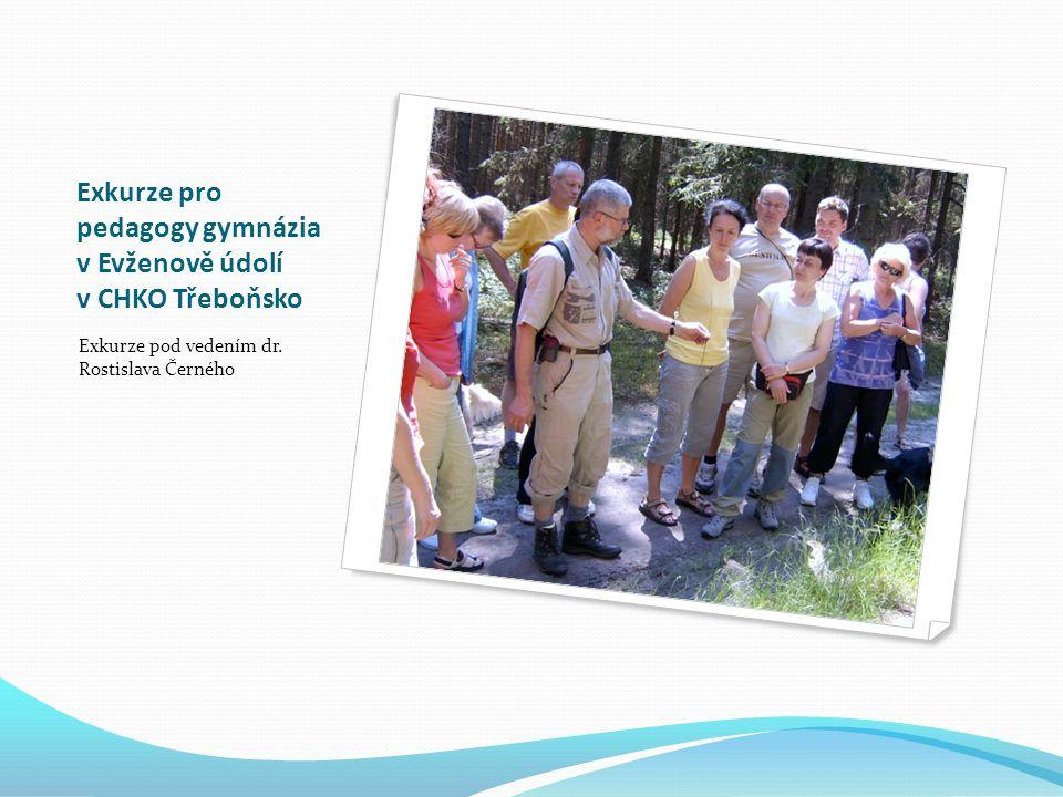Exkurze pro pedagogy gymnázia v Evženově údolí v CHKO Třeboňsko Exkurze pod vedením dr.