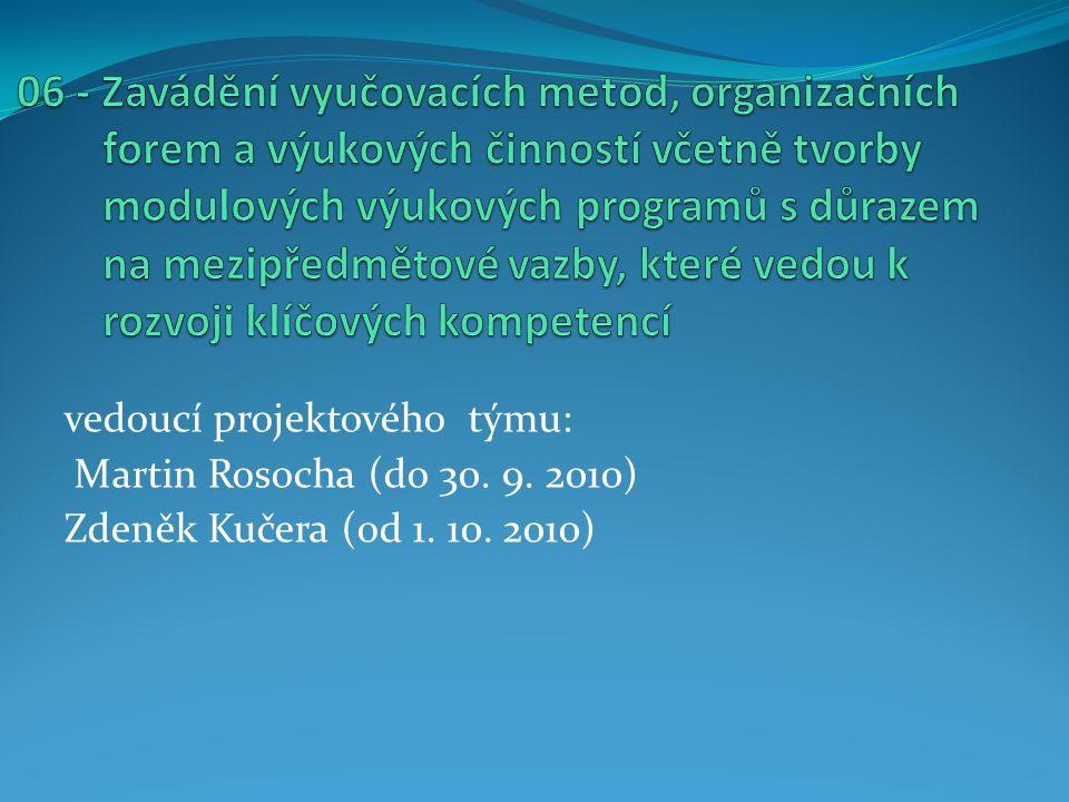 vedoucí projektového týmu: Martin Rosocha (do 30. 9. 2010) Zdeněk Kučera (od 1. 10. 2010)