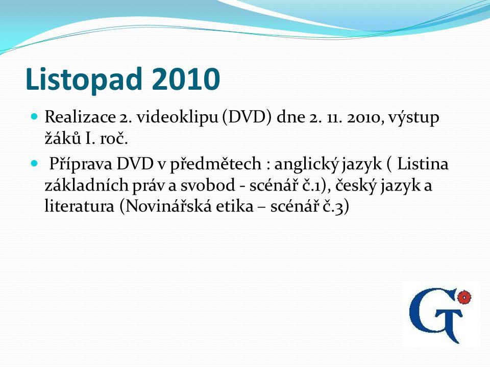 Listopad 2010 Realizace 2. videoklipu (DVD) dne 2.
