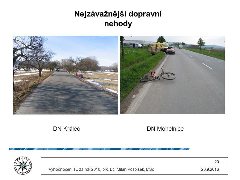 23.9.2016 20 23.9.2016Vyhodnocení TČ za rok 2010, plk.