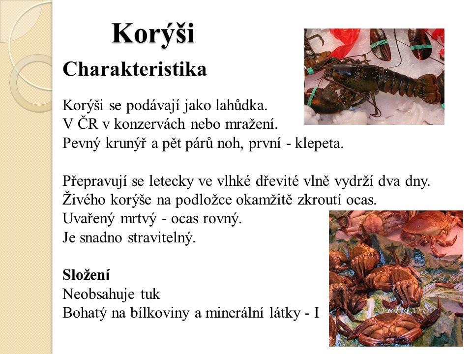 Korýši Korýši Charakteristika Korýši se podávají jako lahůdka.