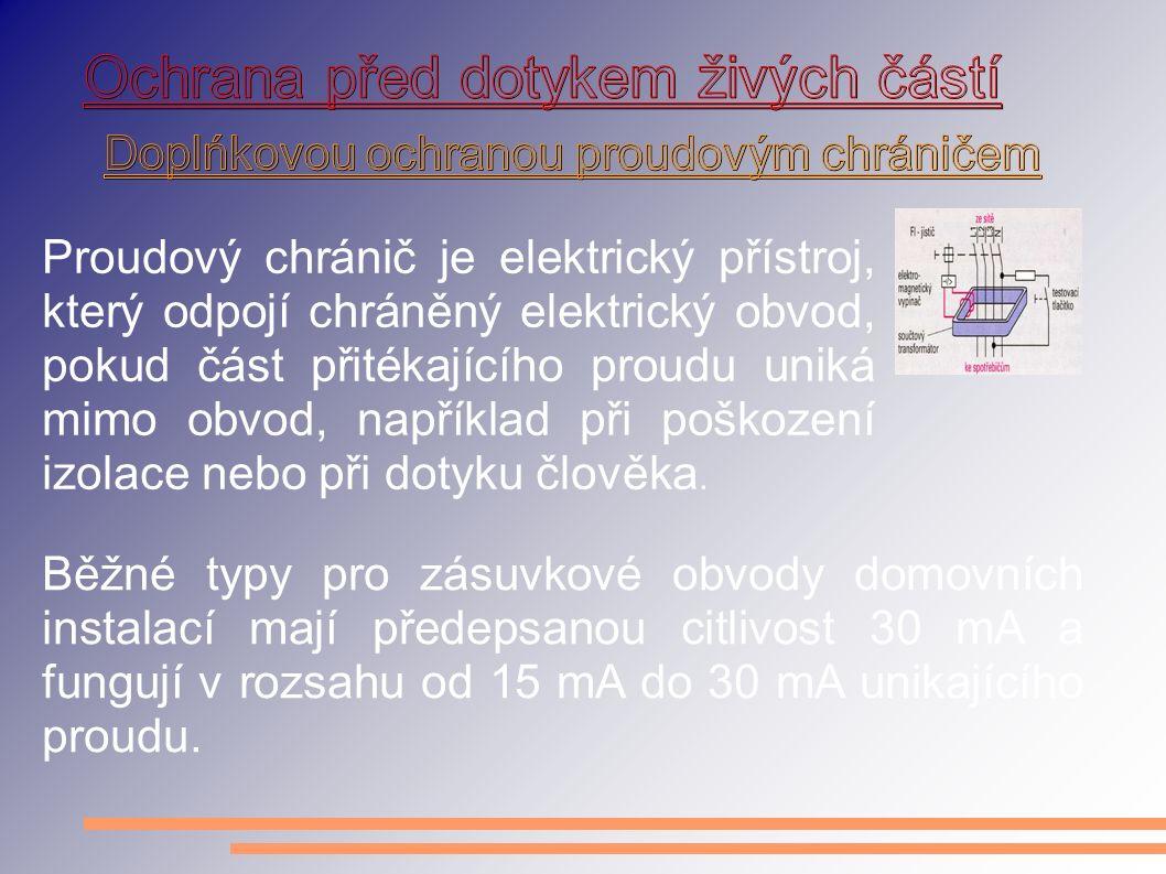 Proudový chránič je elektrický přístroj, který odpojí chráněný elektrický obvod, pokud část přitékajícího proudu uniká mimo obvod, například při poškození izolace nebo při dotyku člověka.