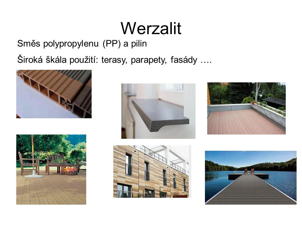 Werzalit Směs polypropylenu (PP) a pilin Široká škála použití: terasy, parapety, fasády ….