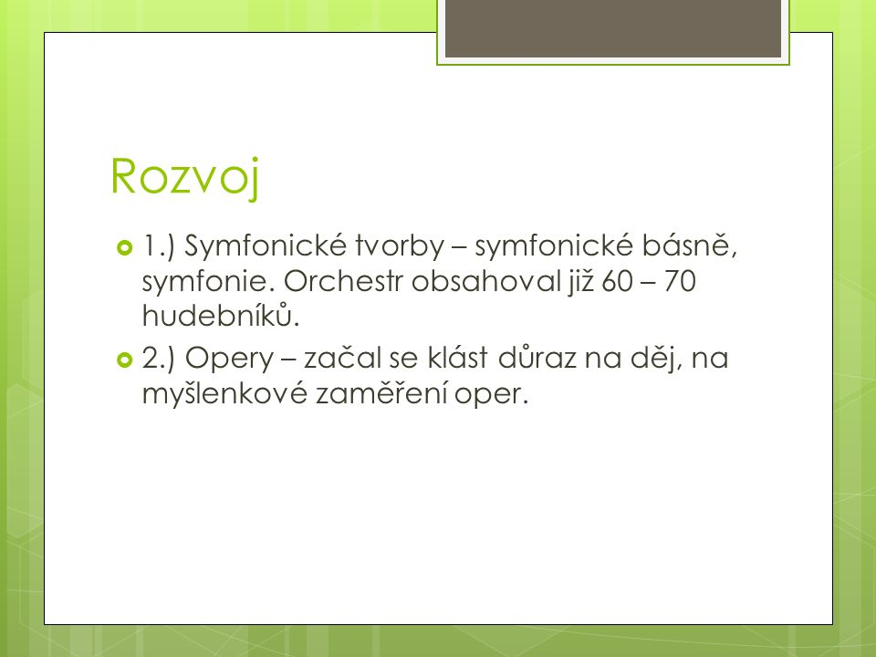 Rozvoj  1.) Symfonické tvorby – symfonické básně, symfonie.