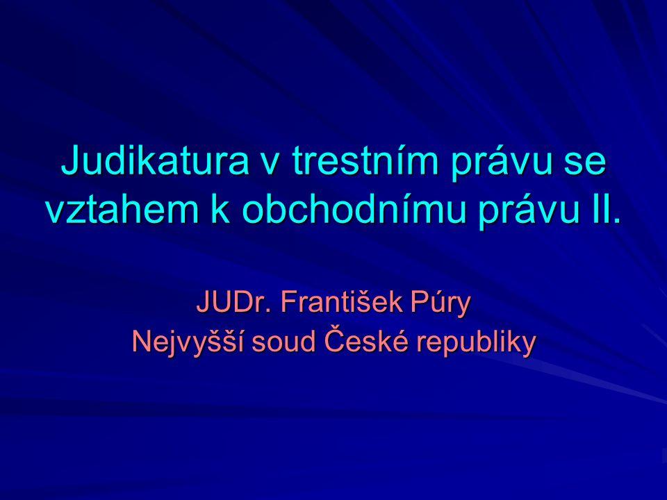 Trestní judikatura související s obchodním právem a podnikáním Hospodaření a nakládání s majetkem obchodních společností a družstev Porušení povinnosti péče řádného hospodáře, resp.
