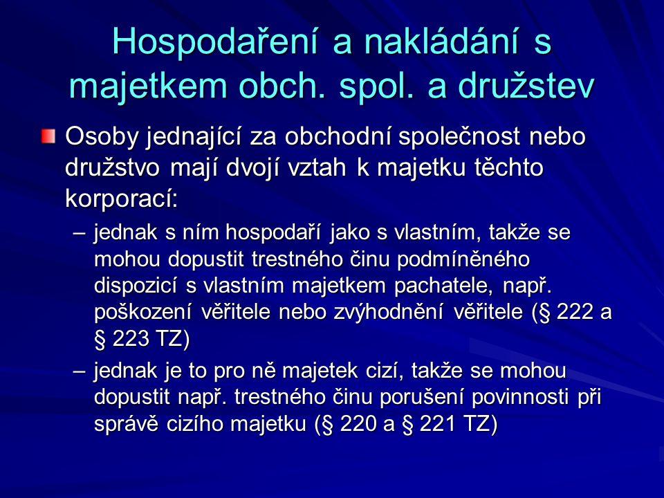 Hospodaření a nakládání s majetkem obch. spol.