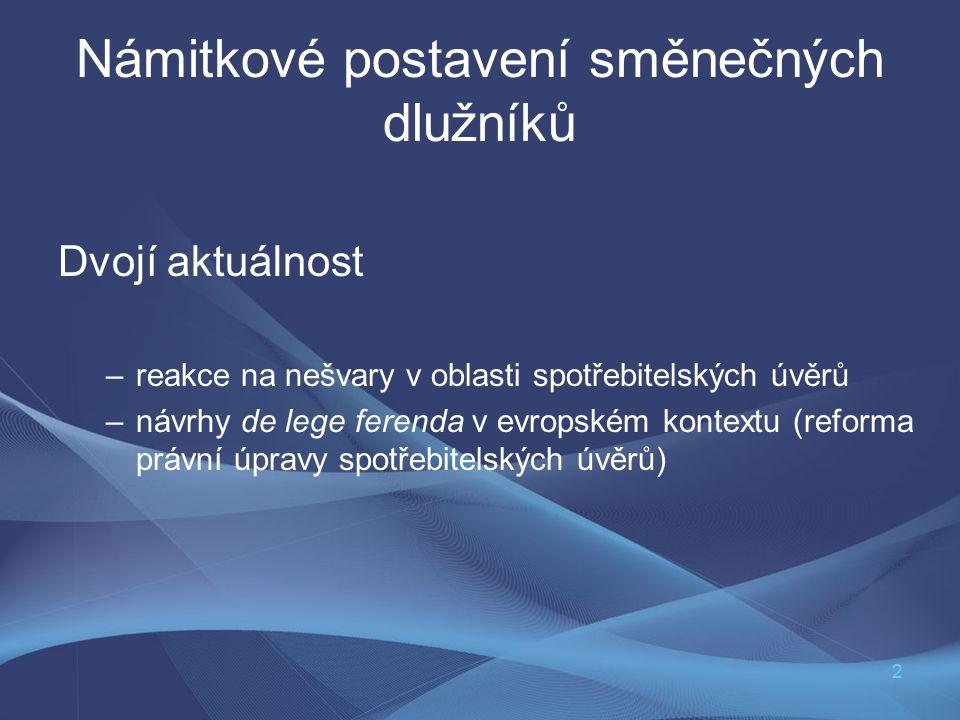 3 Osnova přednášky Námitkové postavení směnečného dlužníka Limitace rizik prostředky směnečného práva Zvláštní námitkové postavení směnečných rukojmí a dlužníků z blankosměnky