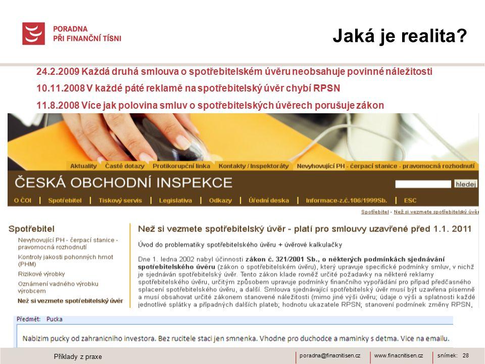 www.finacnitisen.czporadna@finacnitisen.cz Jaká je realita? 24.2.2009 Každá druhá smlouva o spotřebitelském úvěru neobsahuje povinné náležitosti 10.11