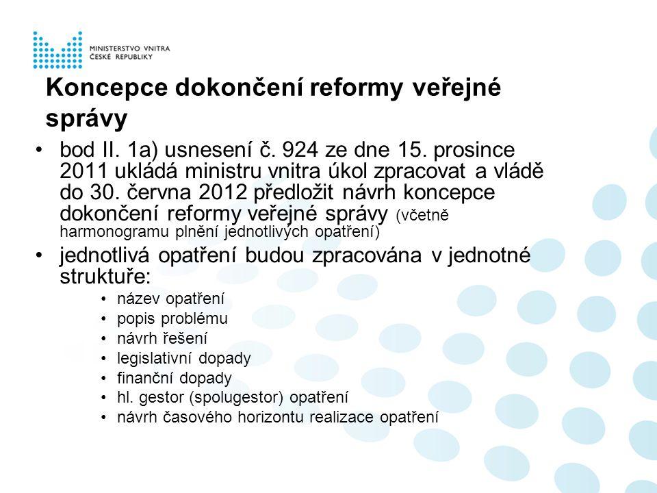 Koncepce dokončení reformy veřejné správy bod II. 1a) usnesení č.