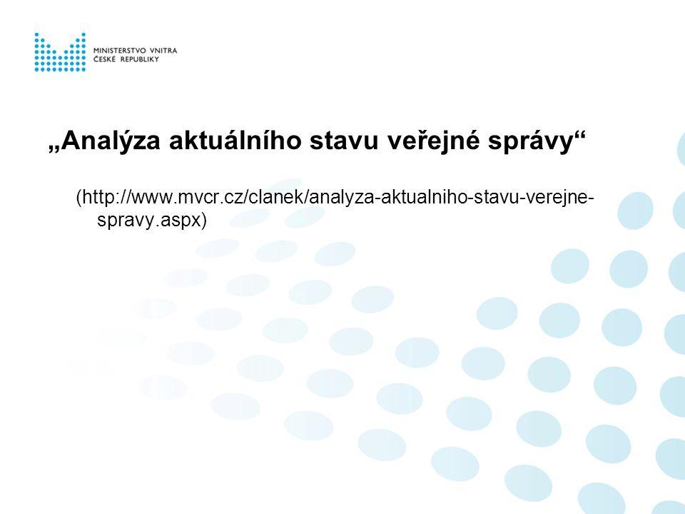 """Analýza aktuálního stavu veřejné správy (http://www.mvcr.cz/clanek/analyza-aktualniho-stavu-verejne- spravy.aspx)"