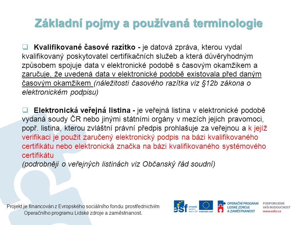 Projekt je financován z Evropského sociálního fondu prostřednictvím Operačního programu Lidské zdroje a zaměstnanost.  Kvalifikované časové razítko -