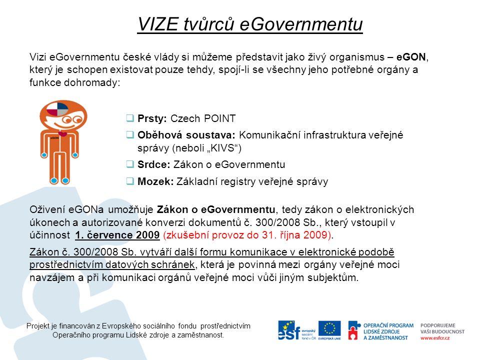 Projekt je financován z Evropského sociálního fondu prostřednictvím Operačního programu Lidské zdroje a zaměstnanost. Vizi eGovernmentu české vlády si