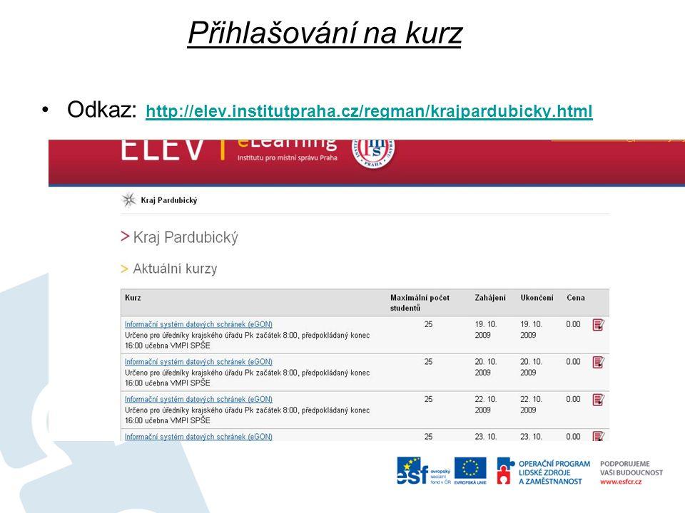 Přihlašování na kurz Odkaz: http://elev.institutpraha.cz/regman/krajpardubicky.html http://elev.institutpraha.cz/regman/krajpardubicky.html