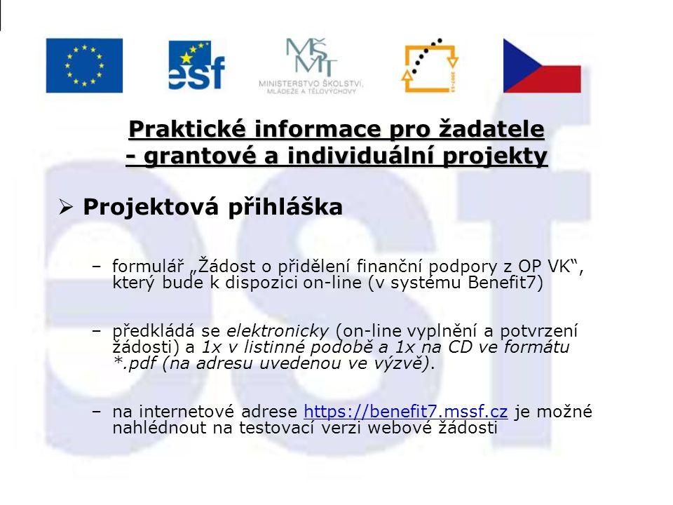 """Praktické informace pro žadatele - grantové a individuální projekty  Projektová přihláška –formulář """"Žádost o přidělení finanční podpory z OP VK"""", kt"""