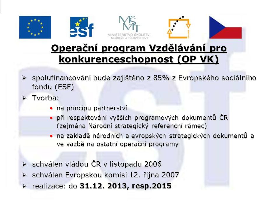 Harmonogram  Schválení OP VK Evropskou komisí (12.