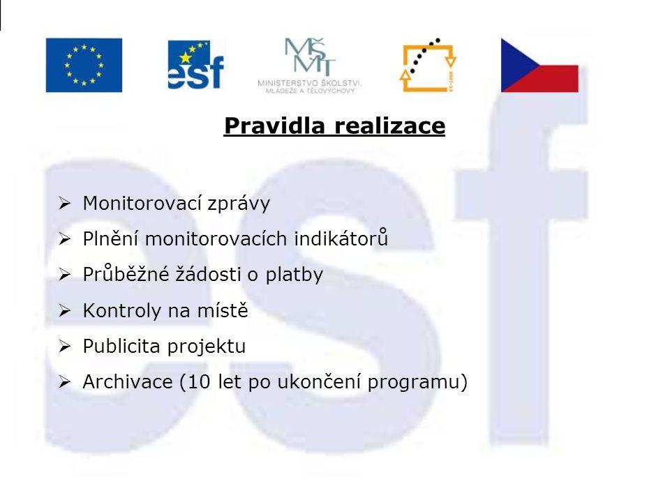 Pravidla realizace  Monitorovací zprávy  Plnění monitorovacích indikátorů  Průběžné žádosti o platby  Kontroly na místě  Publicita projektu  Arc