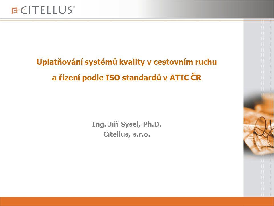 Uplatňování systémů kvality v cestovním ruchu a řízení podle ISO standardů v ATIC ČR Ing.