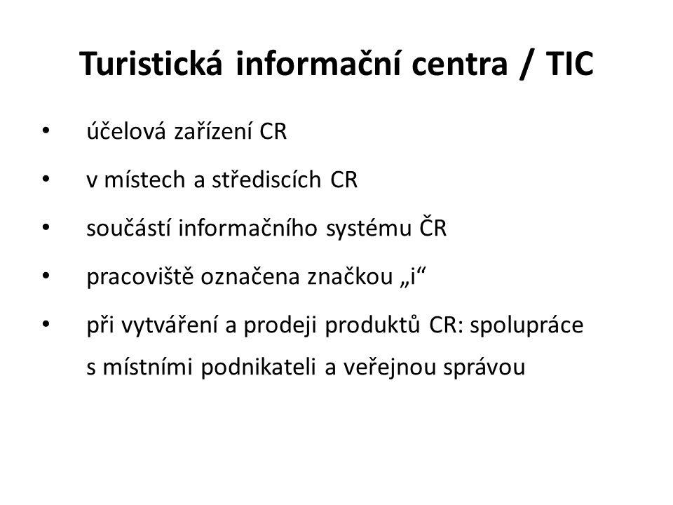 """Turistická informační centra / TIC účelová zařízení CR v místech a střediscích CR součástí informačního systému ČR pracoviště označena značkou """"i"""" při"""