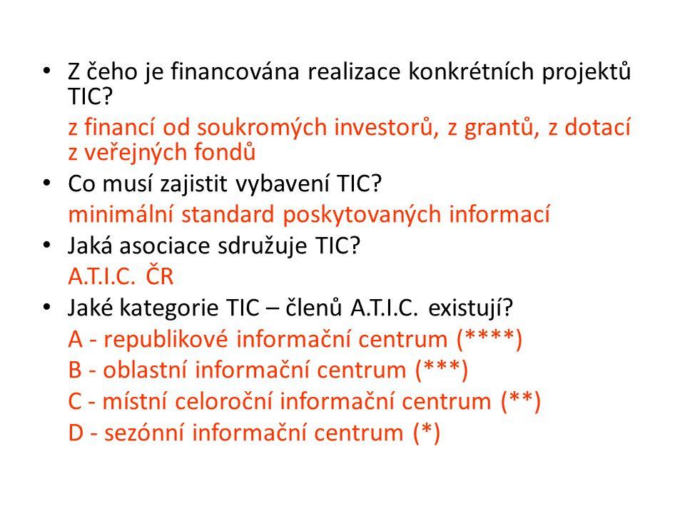 Z čeho je financována realizace konkrétních projektů TIC? z financí od soukromých investorů, z grantů, z dotací z veřejných fondů Co musí zajistit vyb