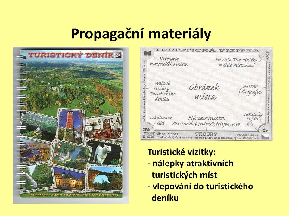 Propagační materiály Turistické vizitky: - nálepky atraktivních turistických míst - vlepování do turistického deníku