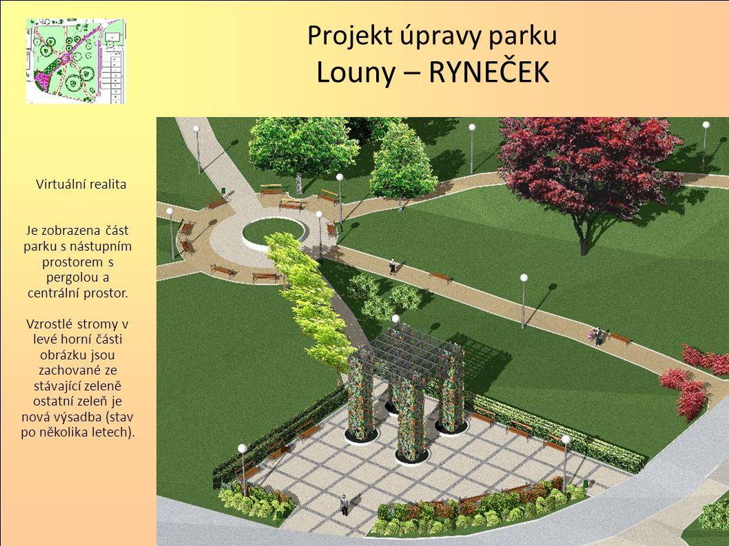 Projekt úpravy parku Louny – RYNEČEK Virtuální realita Je zobrazena část parku s nástupním prostorem s pergolou a centrální prostor. Vzrostlé stromy v
