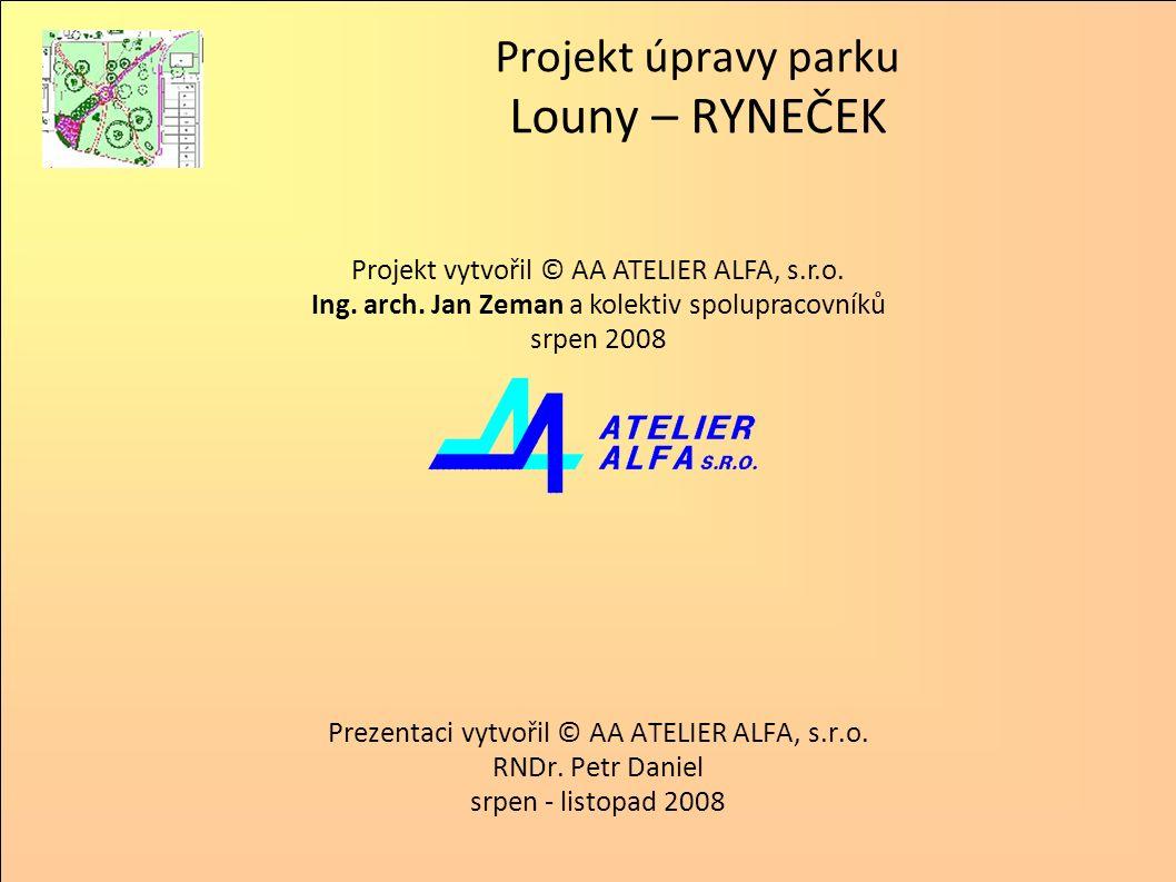Prezentaci vytvořil © AA ATELIER ALFA, s.r.o. RNDr. Petr Daniel srpen - listopad 2008 Projekt vytvořil © AA ATELIER ALFA, s.r.o. Ing. arch. Jan Zeman