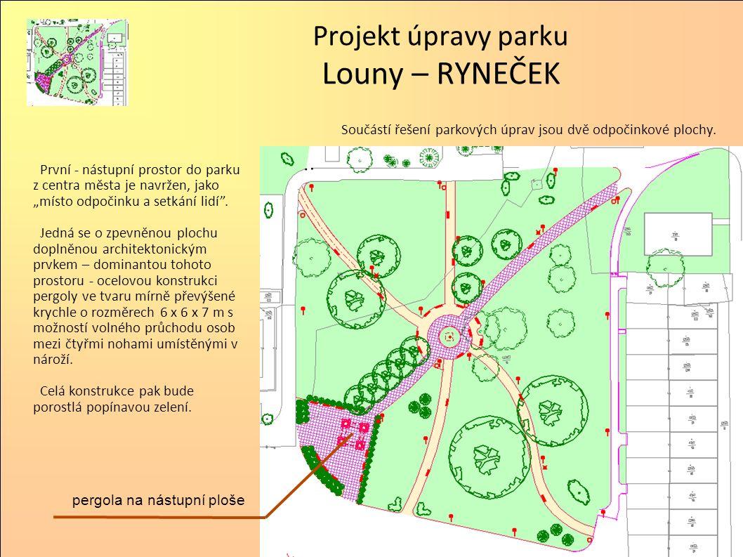 Součástí řešení parkových úprav jsou dvě odpočinkové plochy. Projekt úpravy parku Louny – RYNEČEK pergola na nástupní ploše První - nástupní prostor d