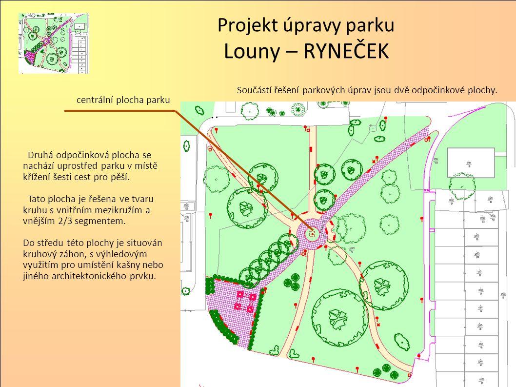 Součástí řešení parkových úprav jsou dvě odpočinkové plochy. Projekt úpravy parku Louny – RYNEČEK centrální plocha parku Druhá odpočinková plocha se n