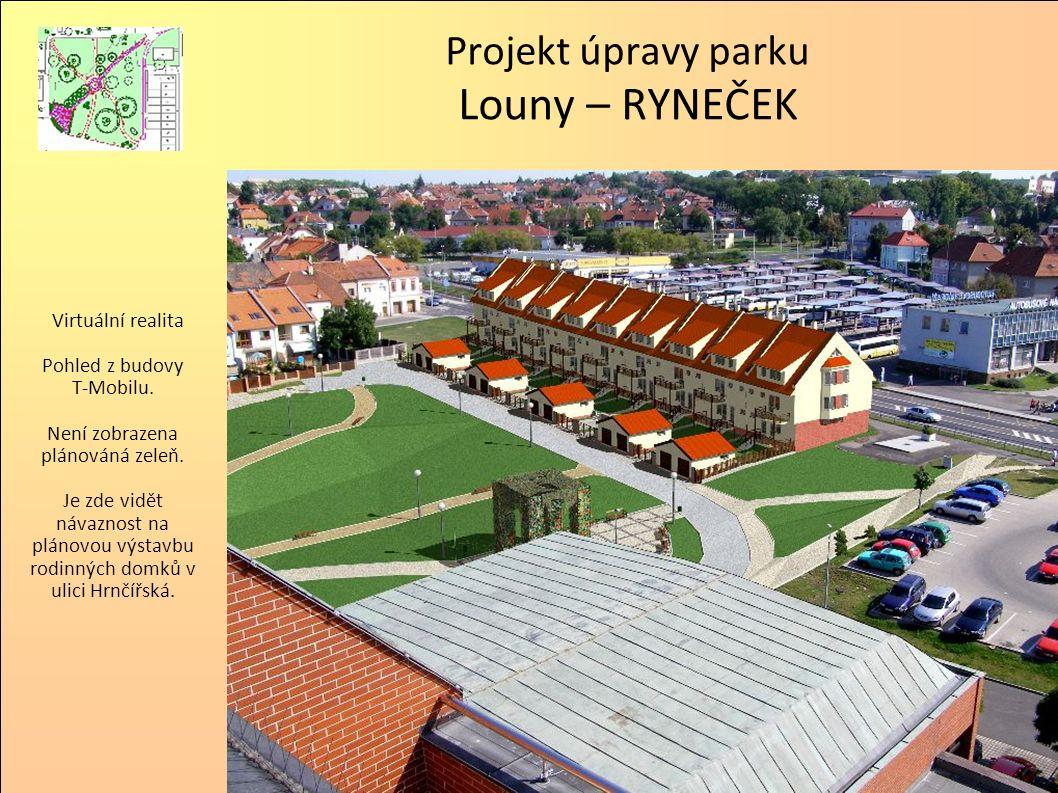 Projekt úpravy parku Louny – RYNEČEK Virtuální realita Pohled z budovy T-Mobilu. Není zobrazena plánováná zeleň. Je zde vidět návaznost na plánovou vý