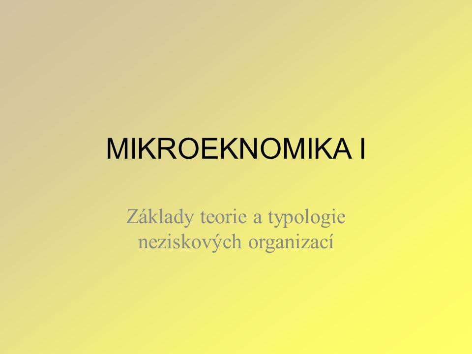 MIKROEKNOMIKA I Základy teorie a typologie neziskových organizací