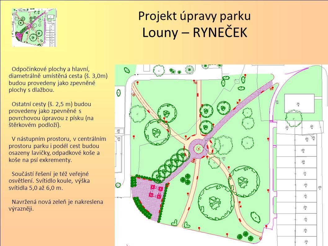 Projekt úpravy parku Louny – RYNEČEK Odpočinkové plochy a hlavní, diametrálně umístěná cesta (š. 3,0m) budou provedeny jako zpevněné plochy s dlažbou.