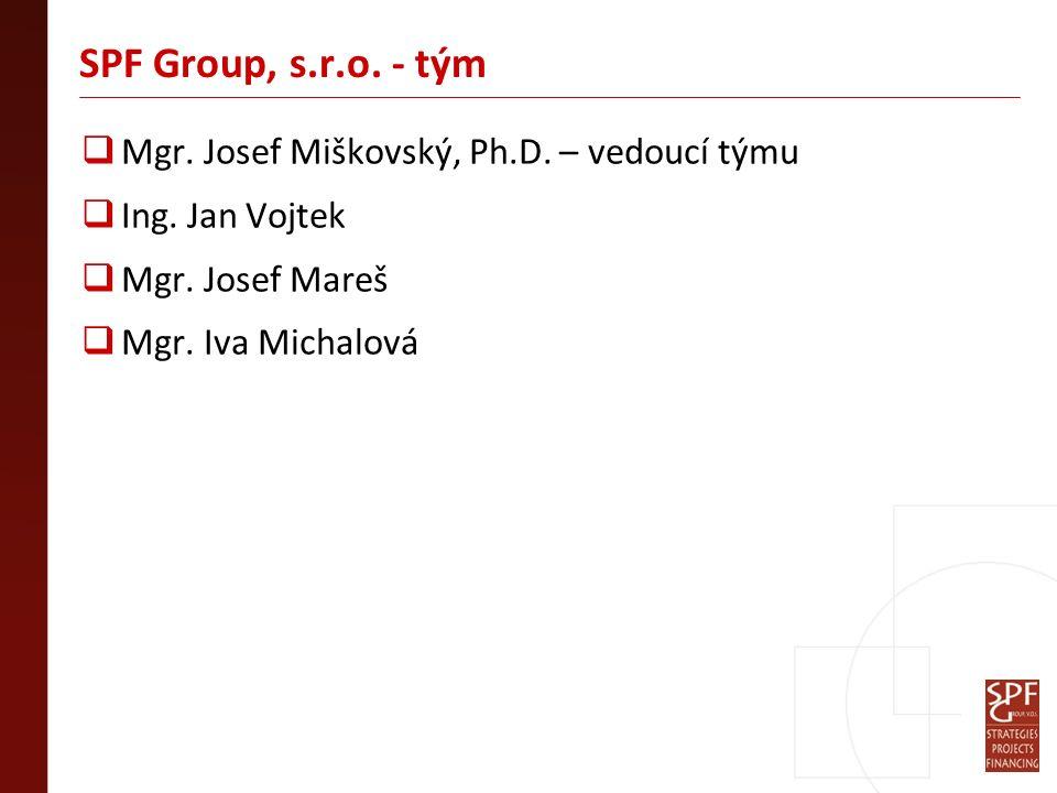 SPF Group, s.r.o. - tým  Mgr. Josef Miškovský, Ph.D. – vedoucí týmu  Ing. Jan Vojtek  Mgr. Josef Mareš  Mgr. Iva Michalová