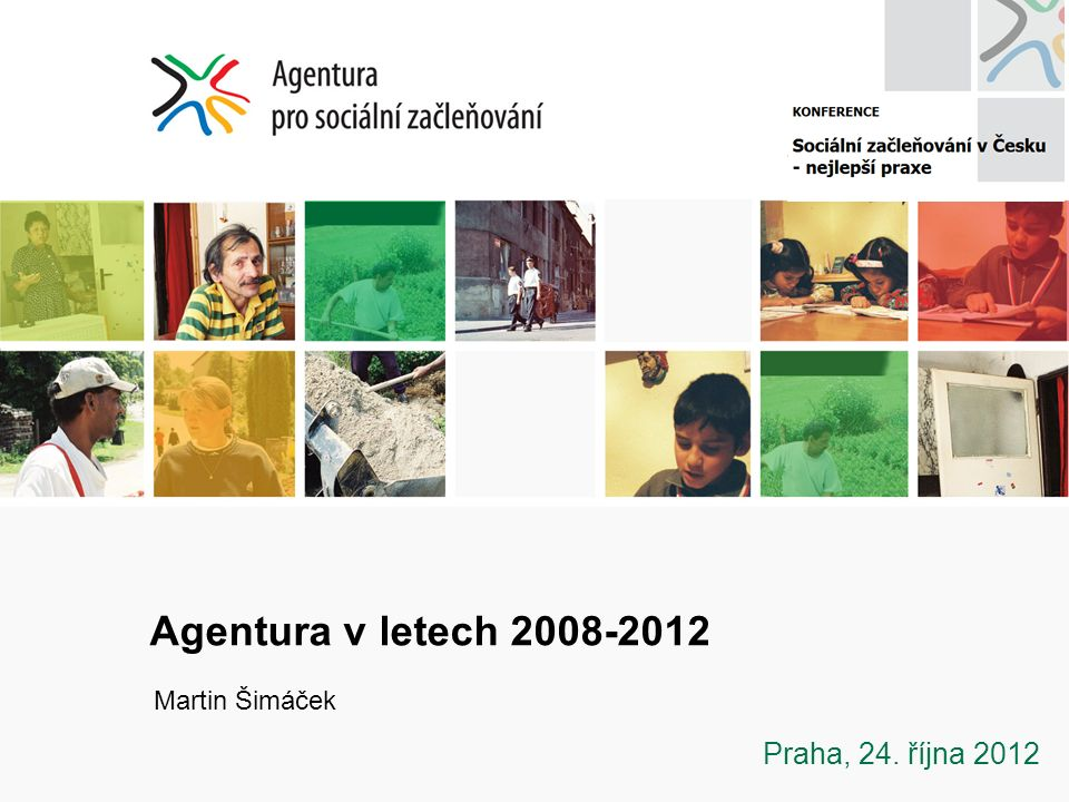 Agentura v letech 2008-2012 Martin Šimáček Praha, 24. října 2012