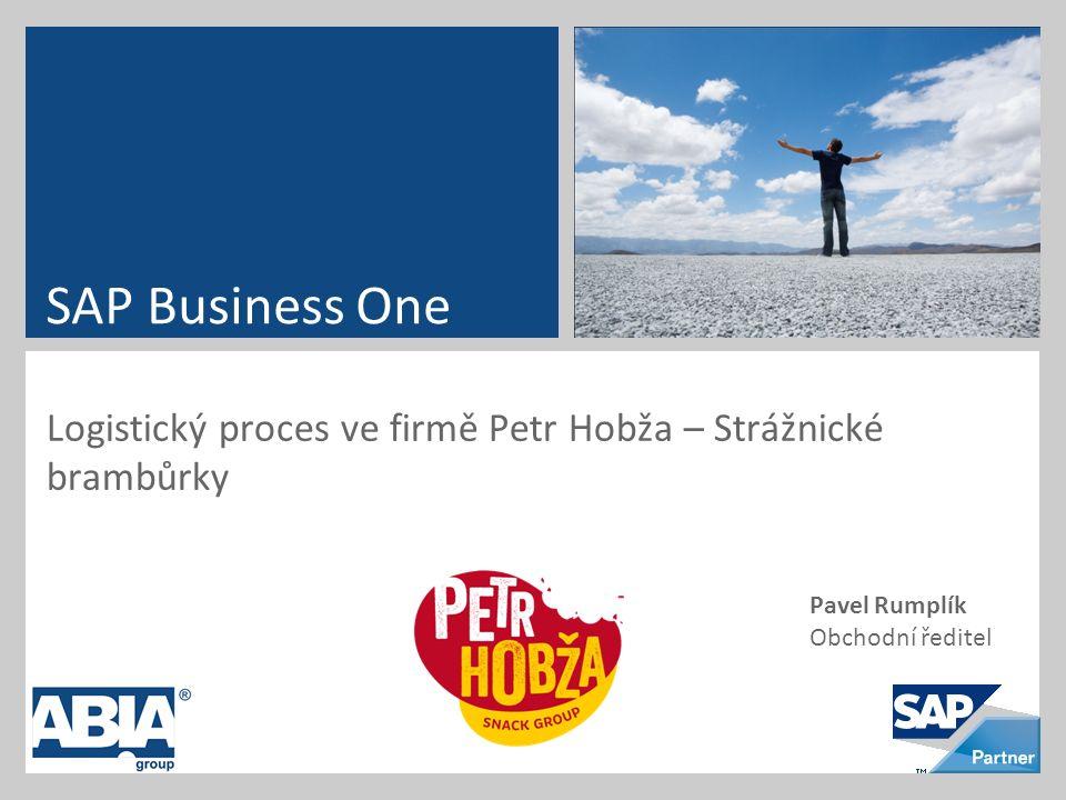 Logistický proces ve firmě Petr Hobža – Strážnické brambůrky SAP Business One Pavel Rumplík Obchodní ředitel