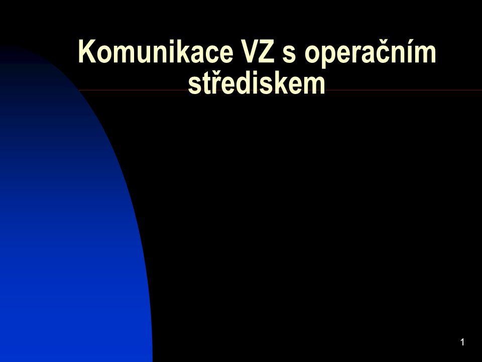 1 Komunikace VZ s operačním střediskem