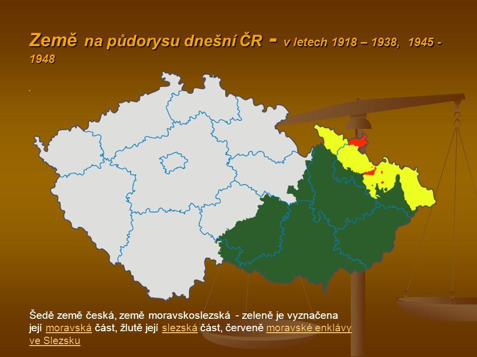 Země na půdorysu dnešní ČR - v letech 1918 – 1938, 1945 - 1948.